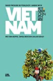 Fettnäpfchenführer Vietnam: Wo der Büffel zwischen den Zeilen grast (Ein unterhaltsamer Reiseknigge)